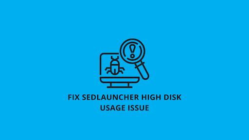 Cómo reparar el uso completo del disco Sedlauncher.exe en Windows 10